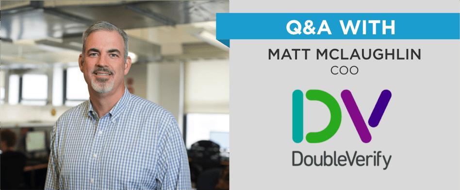 DoubleVerify Q&A with Matt McLaughlin