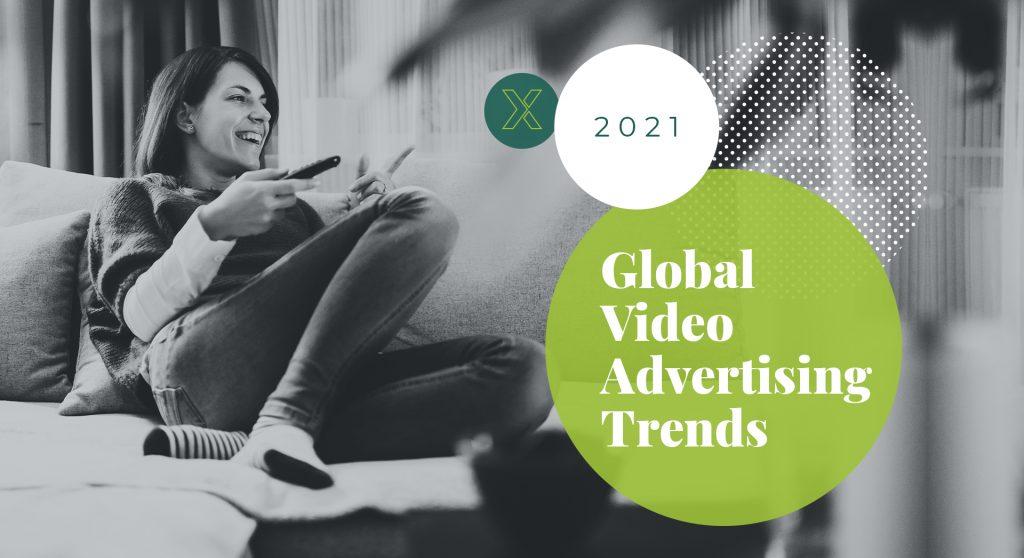 SpotX 2021 Global Video Advertising Trends